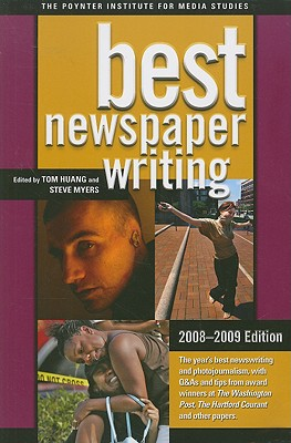 Best Newspaper Writing, 2008-2009 By Huang, Tom (EDT)/ Myers, Steve (EDT)